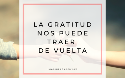 La gratitud puede traernos de vuelta