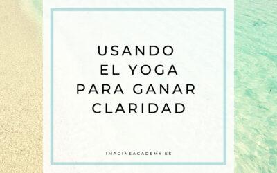 Usando el yoga para ganar claridad